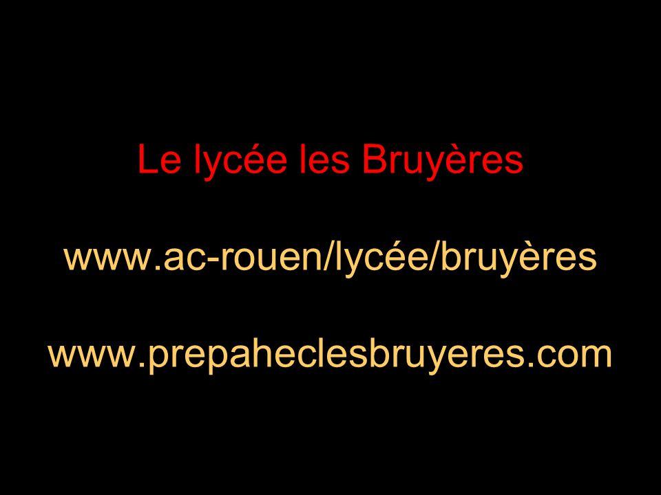 Le lycée les Bruyères www. ac-rouen/lycée/bruyères www