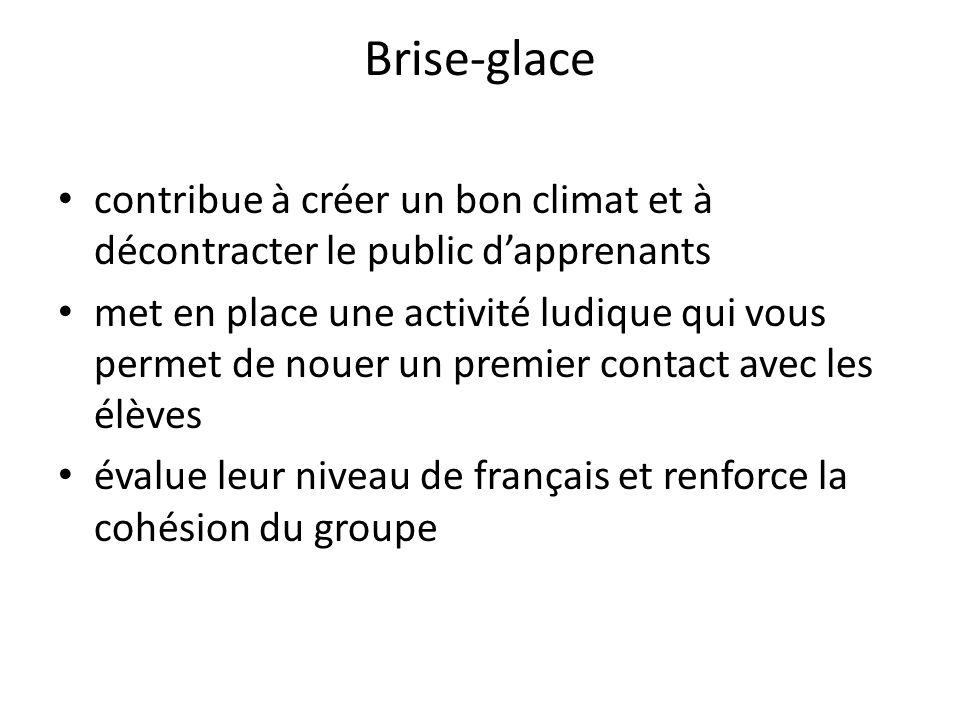 Brise-glace contribue à créer un bon climat et à décontracter le public d'apprenants.