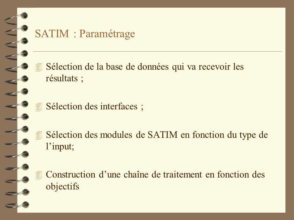 SATIM : Paramétrage Sélection de la base de données qui va recevoir les résultats ; Sélection des interfaces ;