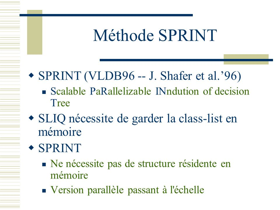 Méthode SPRINT SPRINT (VLDB96 -- J. Shafer et al.'96)
