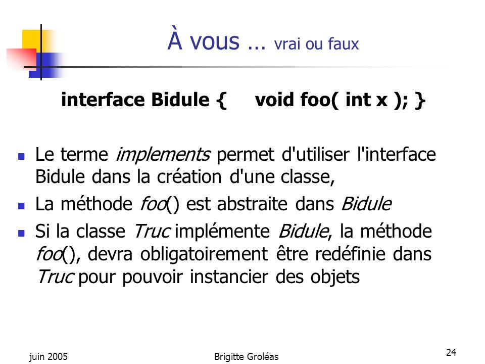 interface Bidule { void foo( int x ); }