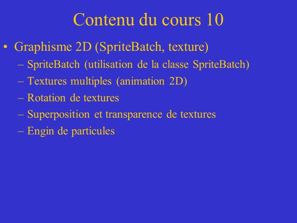 Contenu du cours 10 Graphisme 2D (SpriteBatch, texture)