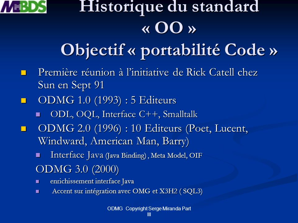 Historique du standard « OO » Objectif « portabilité Code »