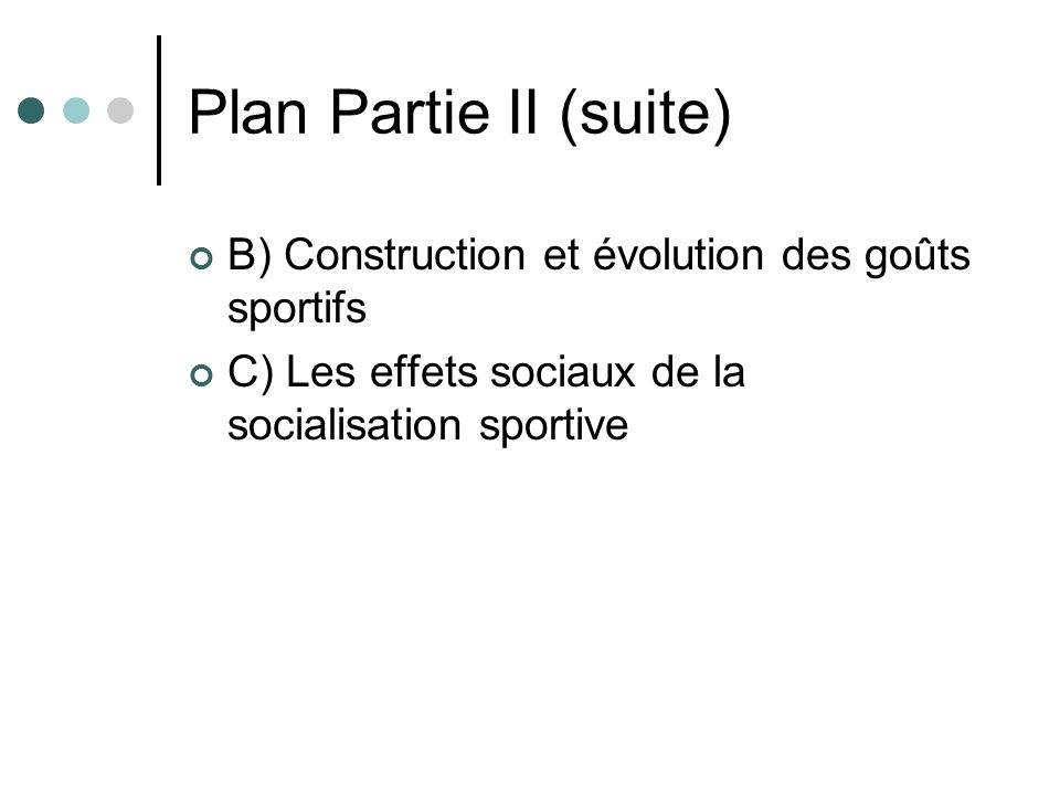 Plan Partie II (suite) B) Construction et évolution des goûts sportifs