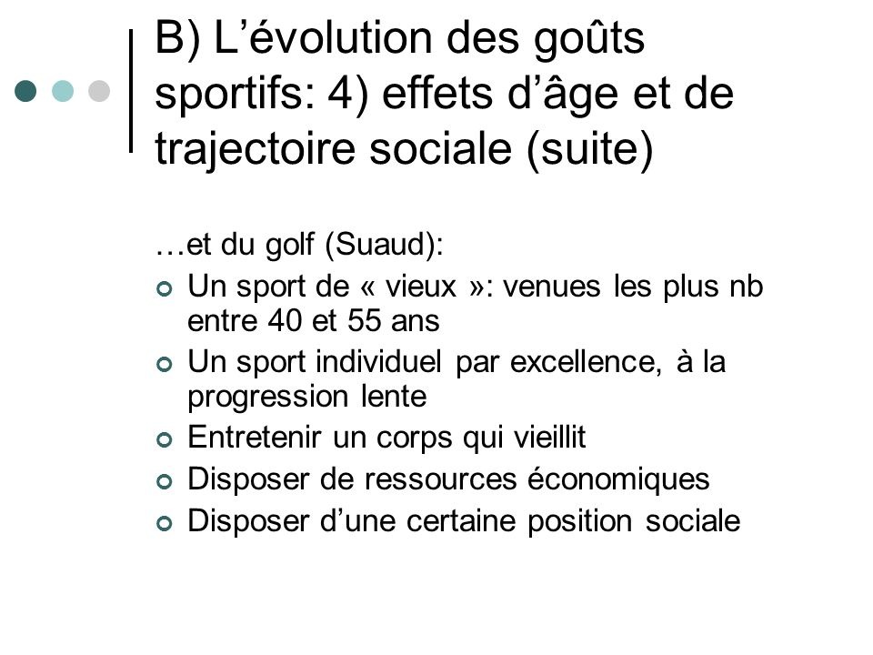 B) L'évolution des goûts sportifs: 4) effets d'âge et de trajectoire sociale (suite)