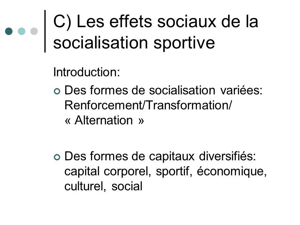 C) Les effets sociaux de la socialisation sportive