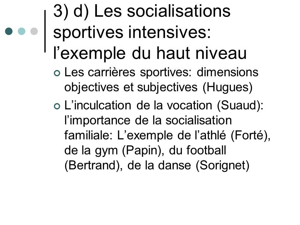 3) d) Les socialisations sportives intensives: l'exemple du haut niveau