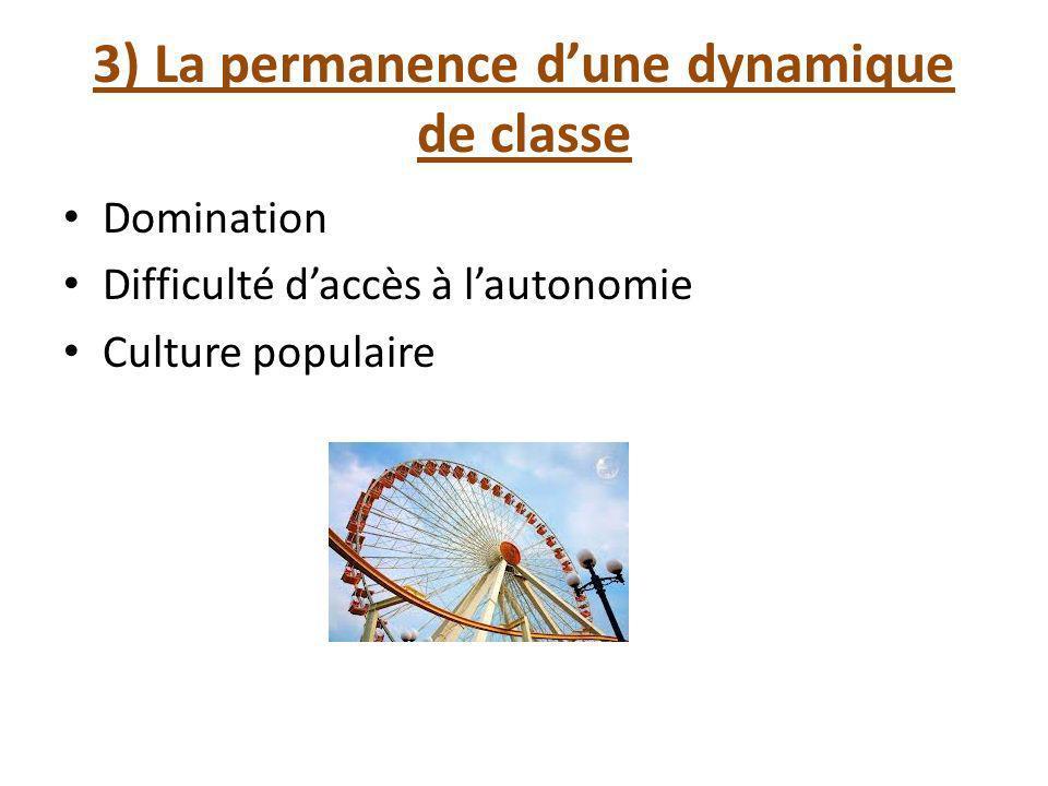 3) La permanence d'une dynamique de classe