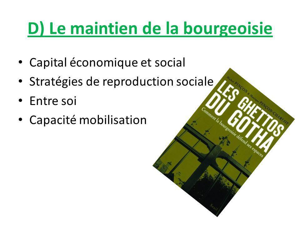 D) Le maintien de la bourgeoisie