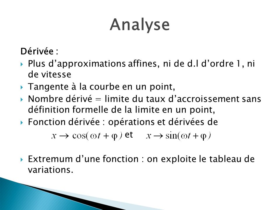 Analyse Dérivée : Plus d'approximations affines, ni de d.l d'ordre 1, ni de vitesse. Tangente à la courbe en un point,