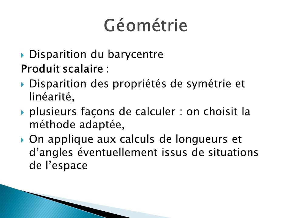 Géométrie Disparition du barycentre Produit scalaire :