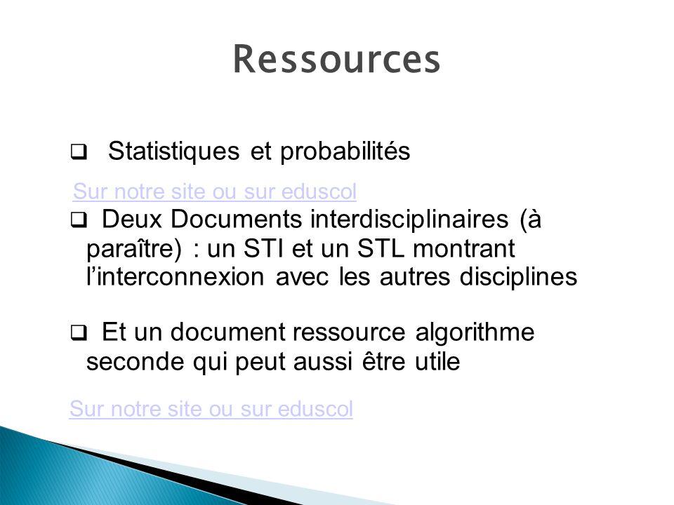 Ressources Sur notre site ou sur eduscol Statistiques et probabilités