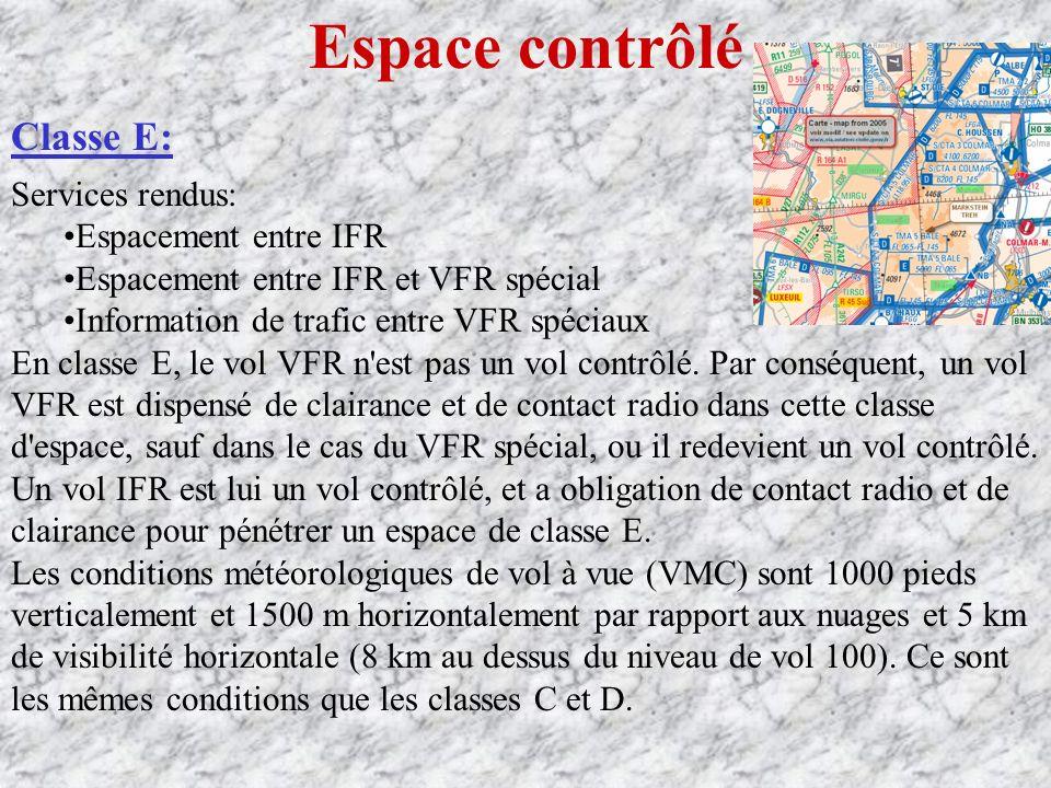 Espace contrôlé Classe E: Services rendus: Espacement entre IFR