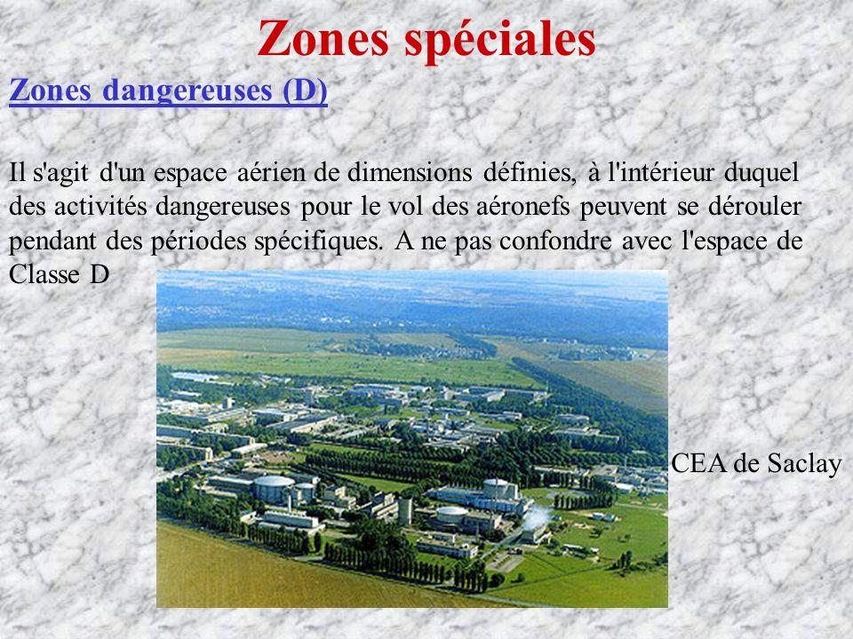 Zones spéciales Zones dangereuses (D)