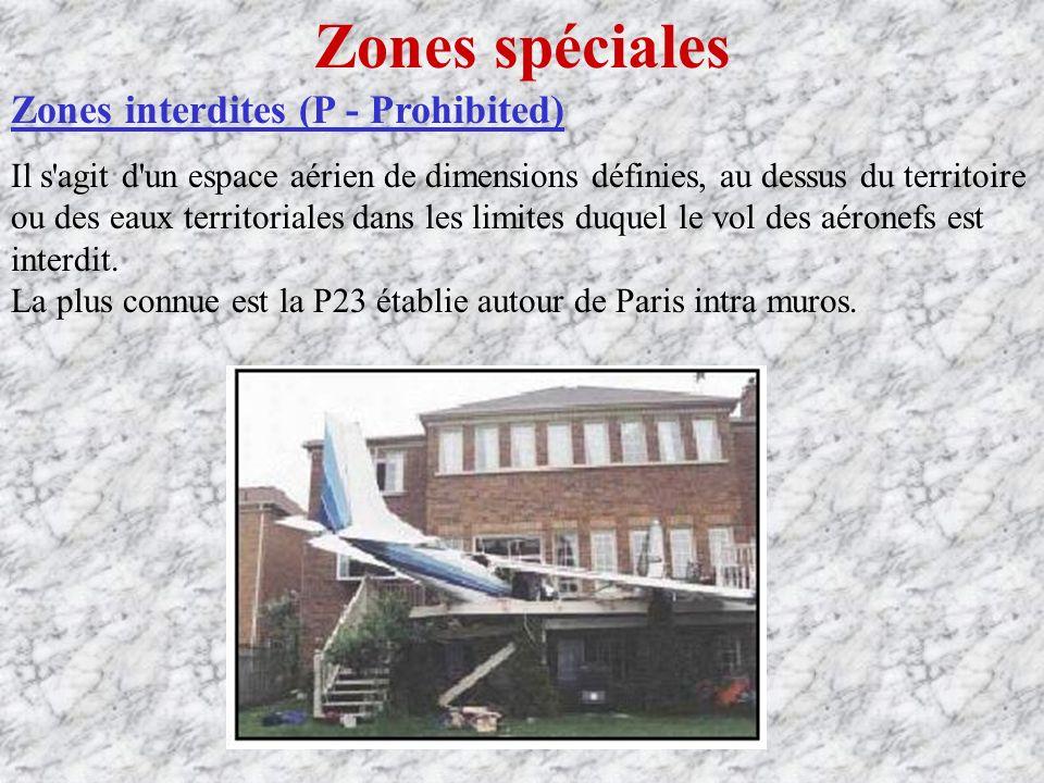 Zones spéciales Zones interdites (P - Prohibited)