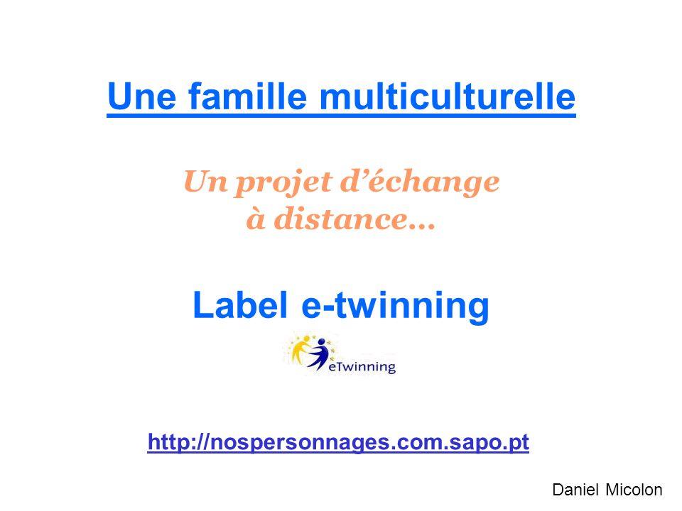 Une famille multiculturelle Un projet d'échange à distance… Label e-twinning
