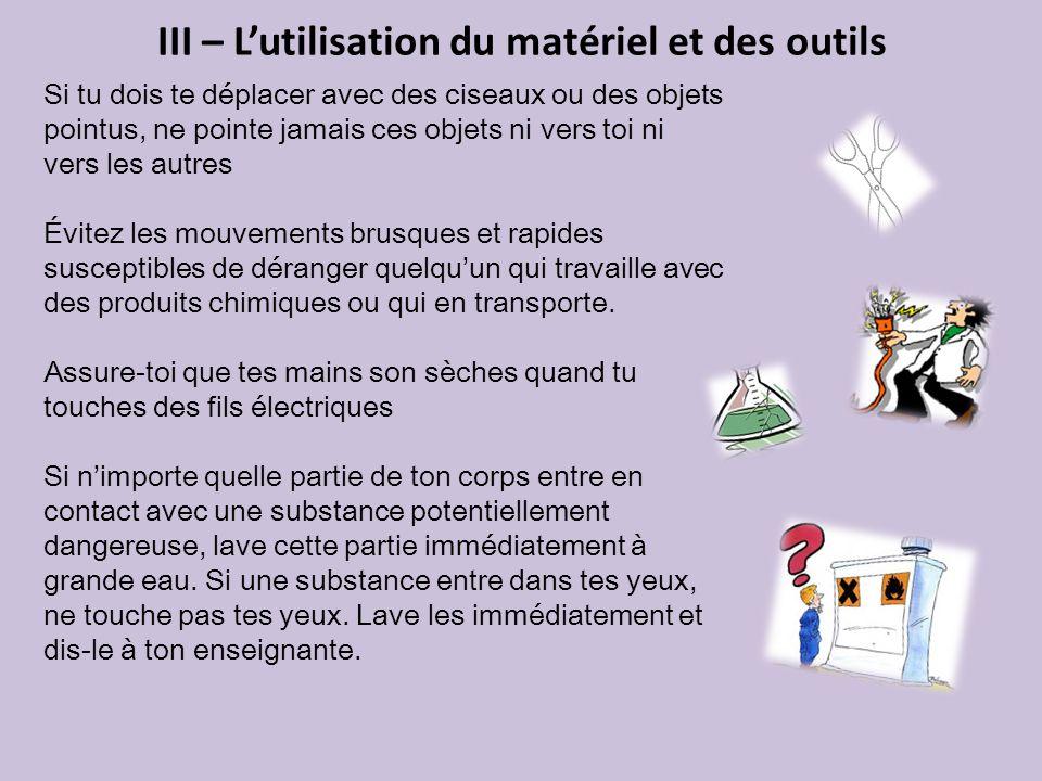 III – L'utilisation du matériel et des outils