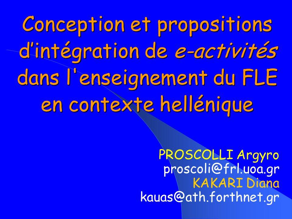 Conception et propositions d'intégration de e-activités dans l enseignement du FLE en contexte hellénique