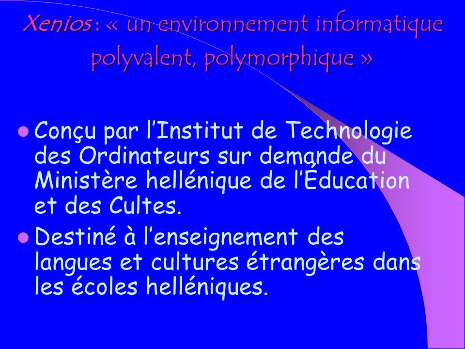 Xenios : « un environnement informatique polyvalent, polymorphique »