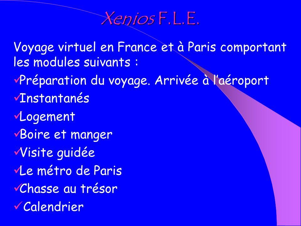 Xenios F.L.E. Voyage virtuel en France et à Paris comportant les modules suivants : Préparation du voyage. Arrivée à l'aéroport.