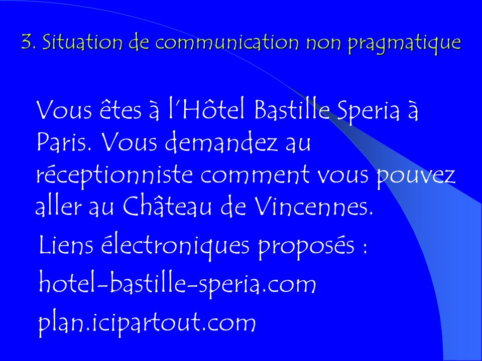 3. Situation de communication non pragmatique