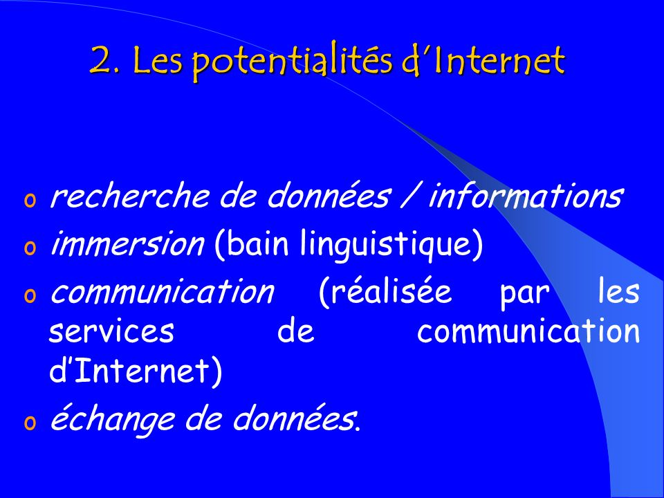 2. Les potentialités d'Internet