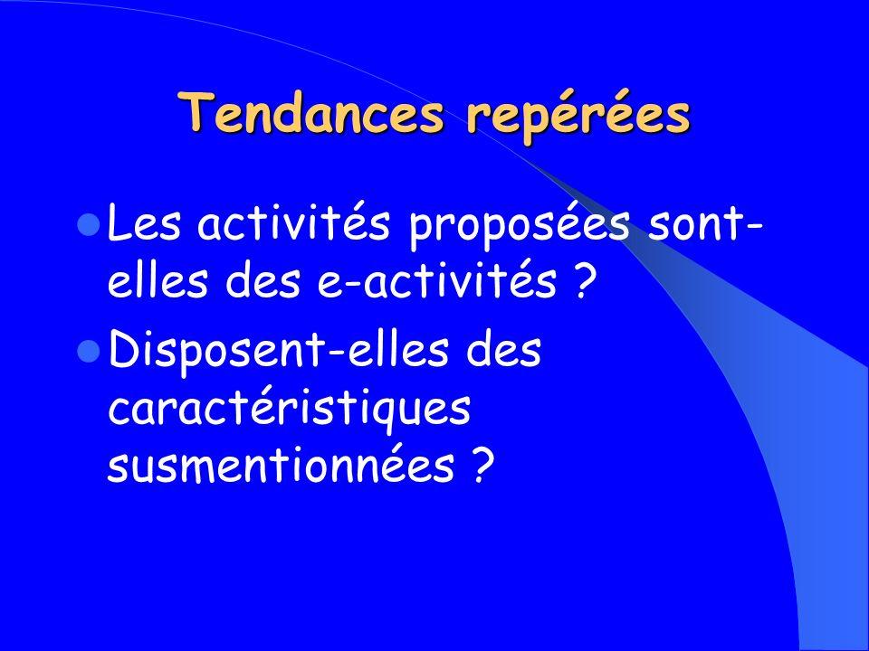 Tendances repérées Les activités proposées sont-elles des e-activités .