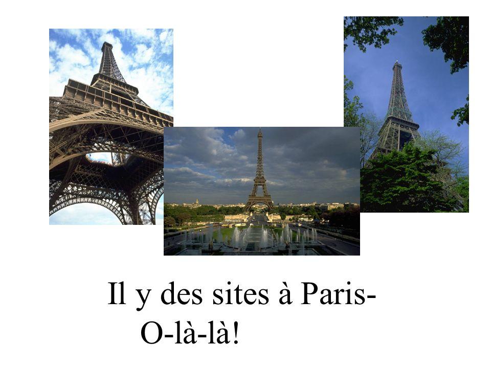 Il y des sites à Paris- O-là-là!
