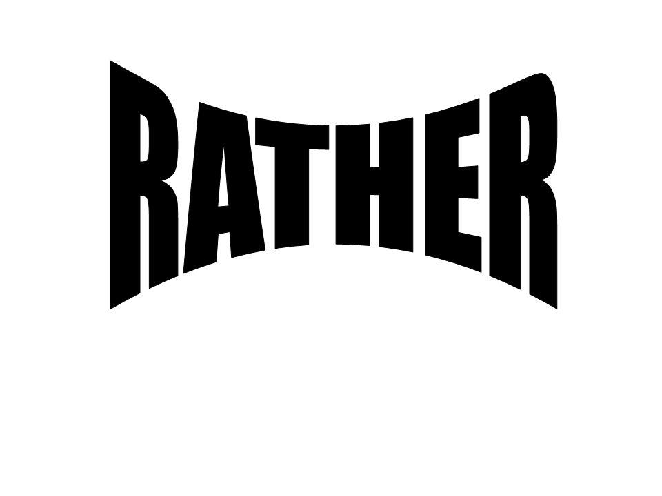 RATHER