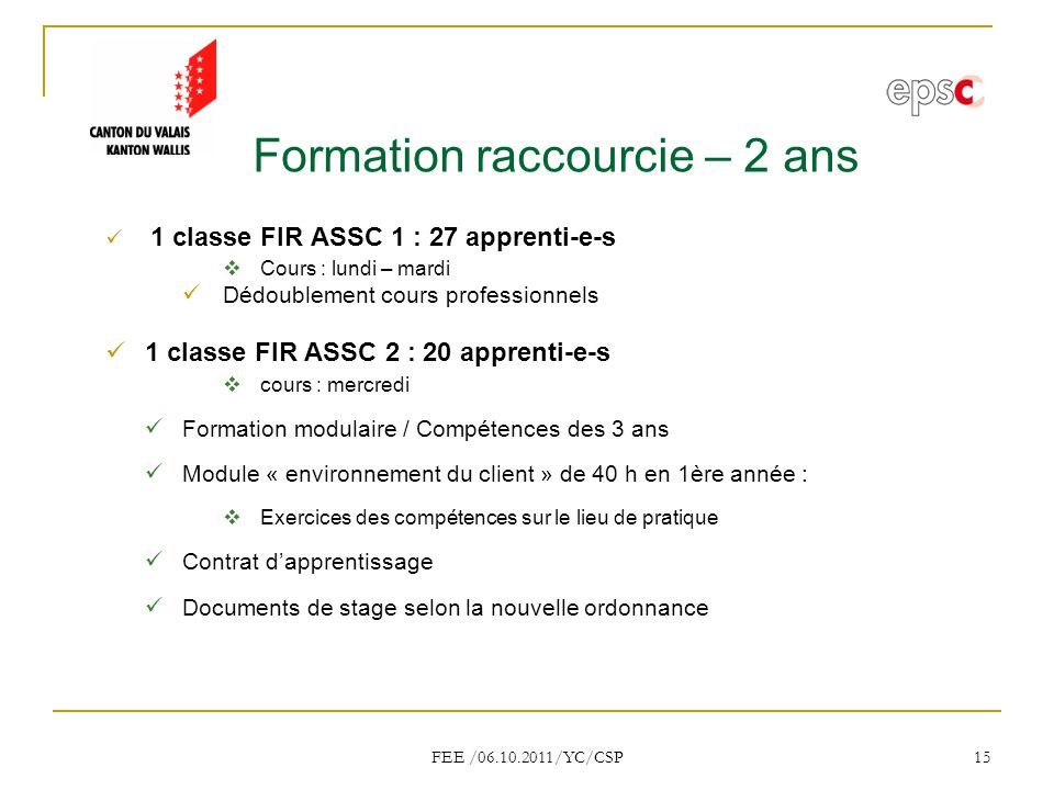 Formation raccourcie – 2 ans