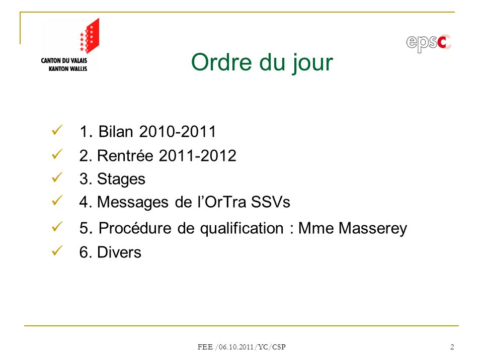 Ordre du jour 1. Bilan 2010-2011 2. Rentrée 2011-2012 3. Stages