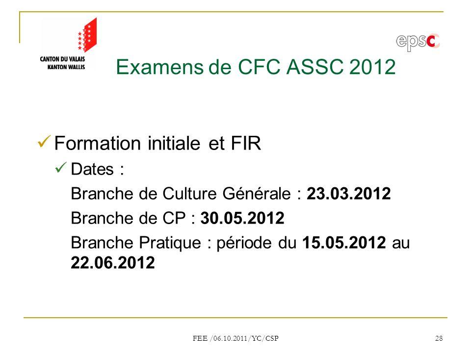 Examens de CFC ASSC 2012 Formation initiale et FIR Dates :