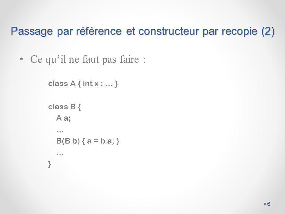 Passage par référence et constructeur par recopie (2)