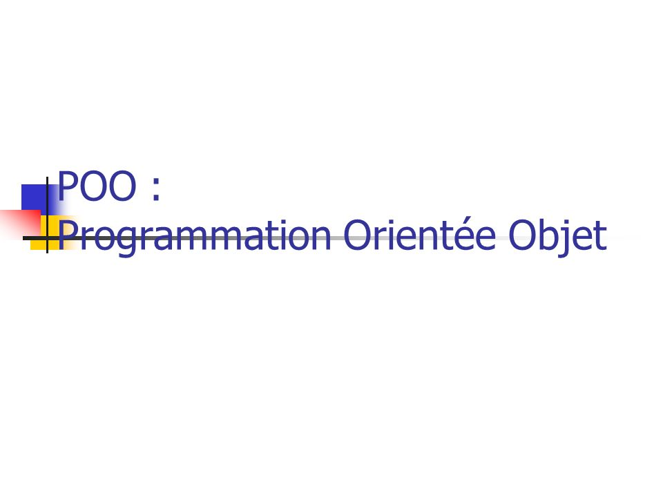 POO : Programmation Orientée Objet