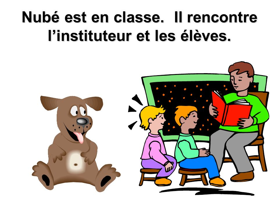 Nubé est en classe. Il rencontre l'instituteur et les élèves.