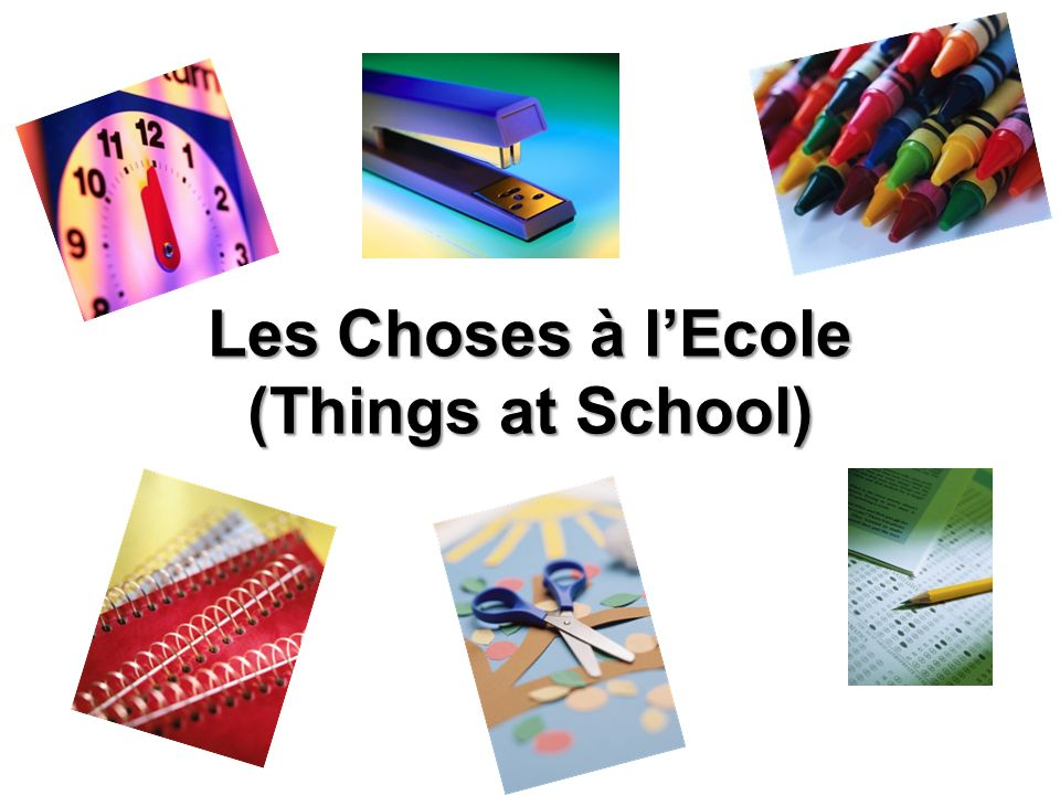 Les Choses à l'Ecole (Things at School)