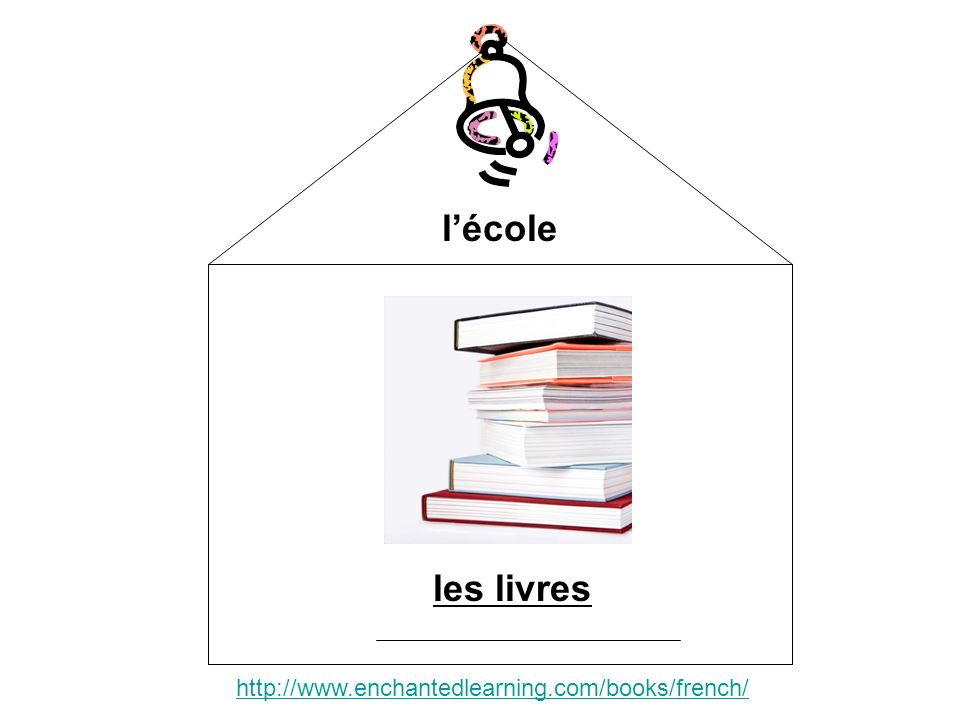 l'école les livres http://www.enchantedlearning.com/books/french/