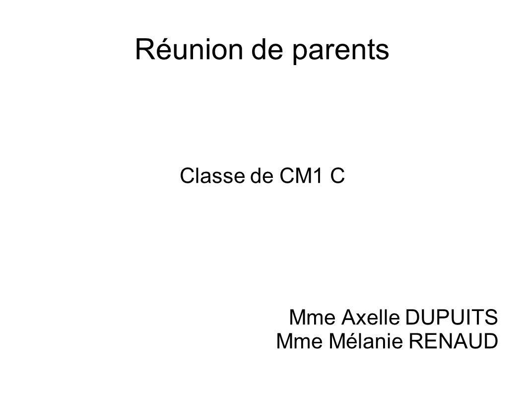 Classe de CM1 C Mme Axelle DUPUITS Mme Mélanie RENAUD