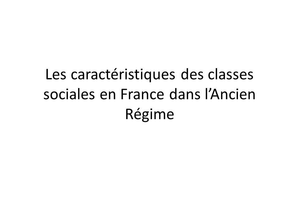 Les caractéristiques des classes sociales en France dans l'Ancien Régime