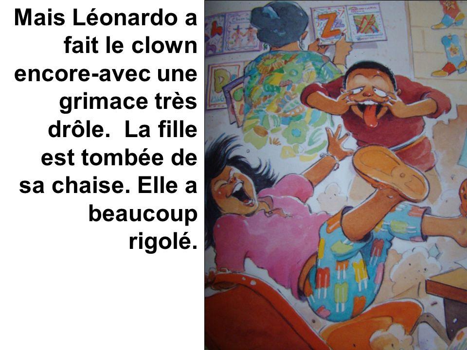 Mais Léonardo a fait le clown encore-avec une grimace très drôle