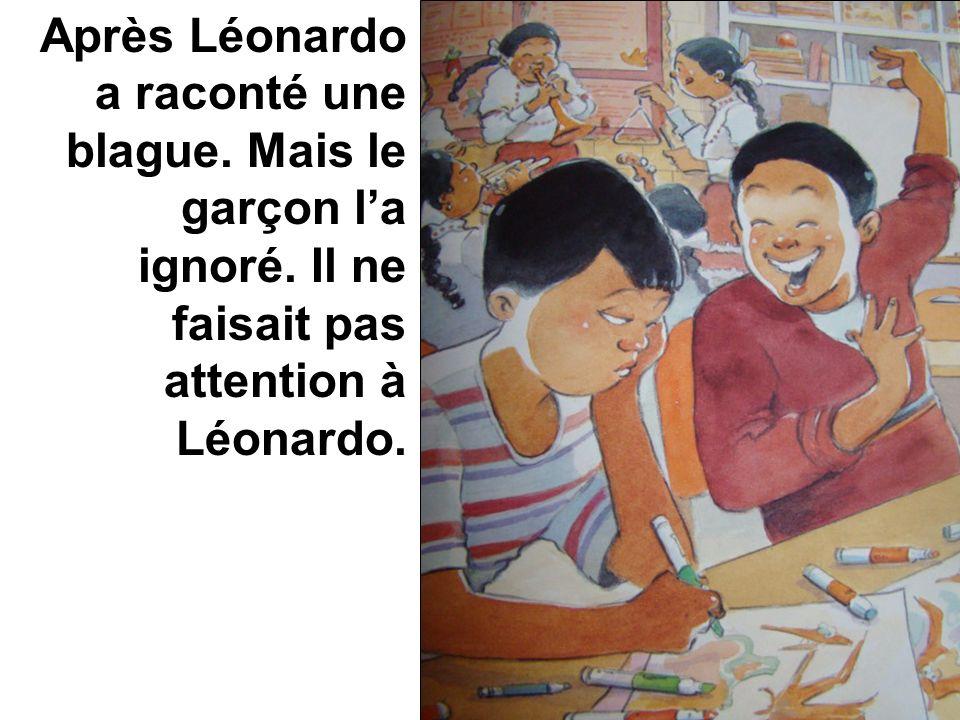 Après Léonardo a raconté une blague. Mais le garçon l'a ignoré