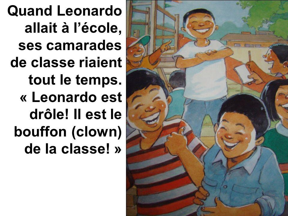 Quand Leonardo allait à l'école, ses camarades de classe riaient tout le temps.