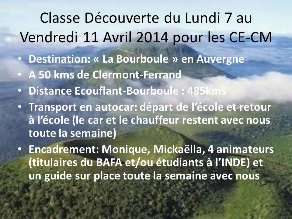 Classe Découverte du Lundi 7 au Vendredi 11 Avril 2014 pour les CE-CM