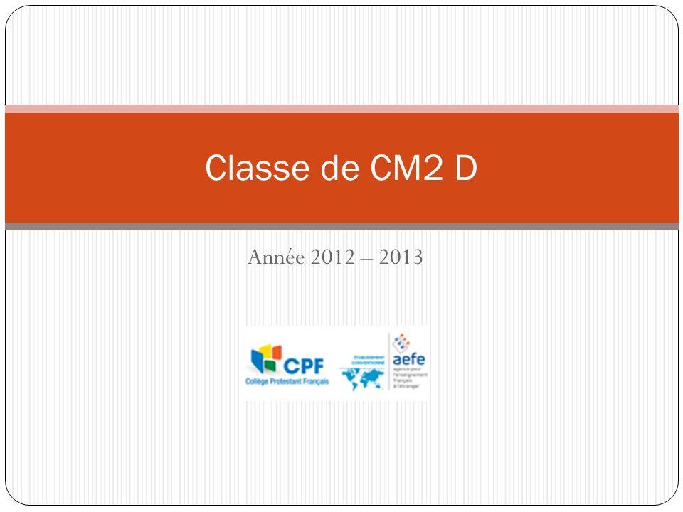 Classe de CM2 D Année 2012 – 2013