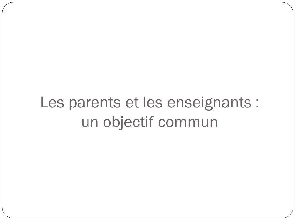 Les parents et les enseignants : un objectif commun