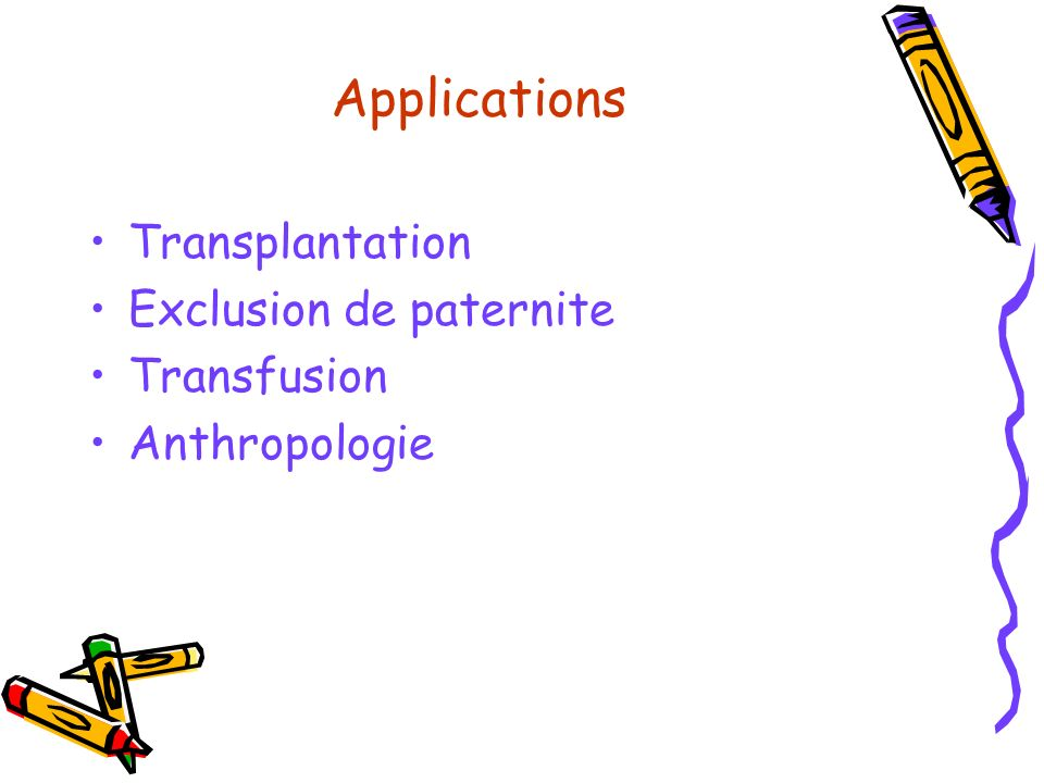 Applications Transplantation Exclusion de paternite Transfusion