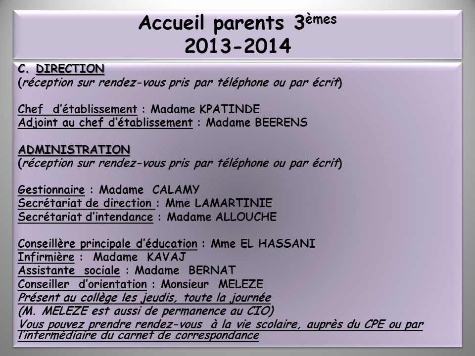 Accueil parents 3èmes 2013-2014 DIRECTION