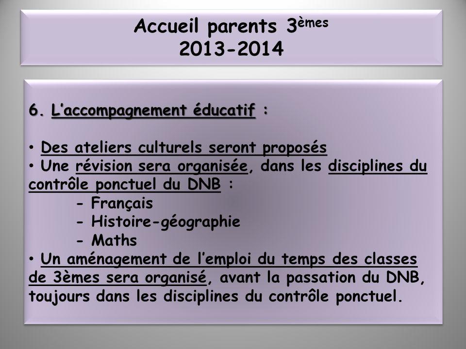 Accueil parents 3èmes 2013-2014 6. L'accompagnement éducatif :