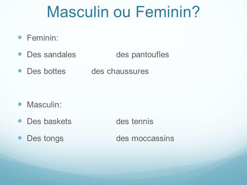 Masculin ou Feminin Feminin: Des sandales des pantoufles