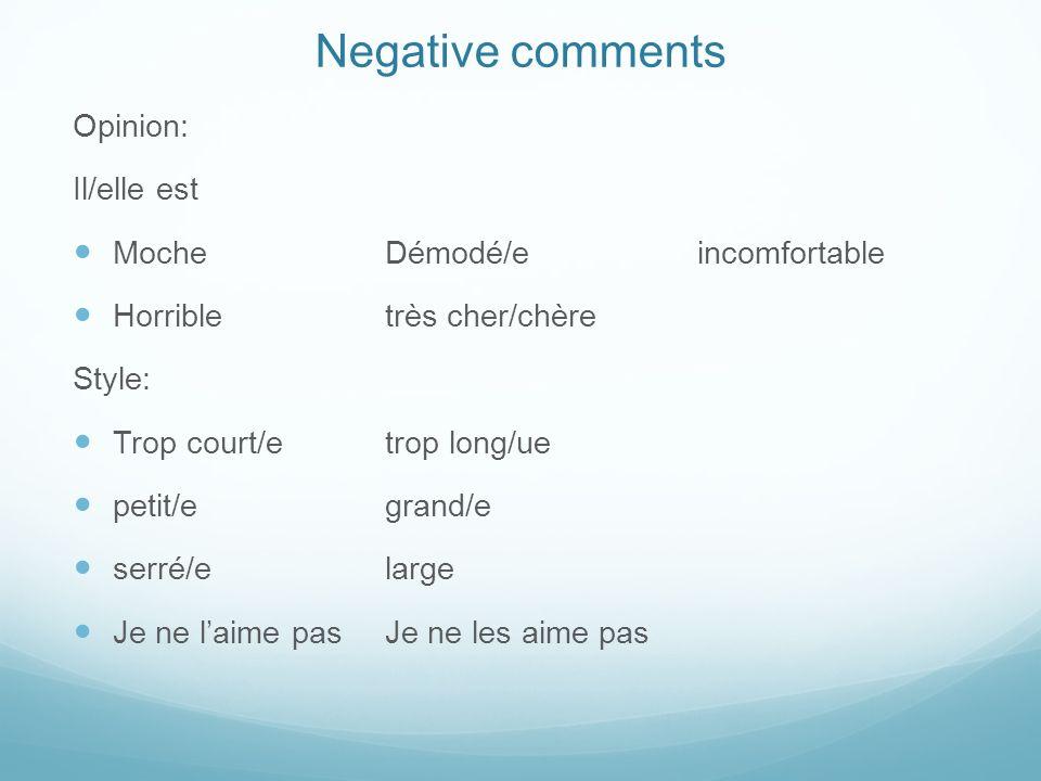Negative comments Opinion: Il/elle est Moche Démodé/e incomfortable